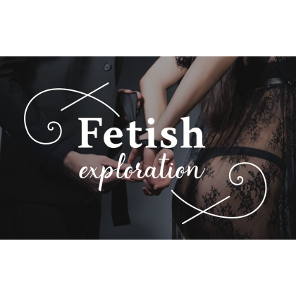 Fetish Exploration